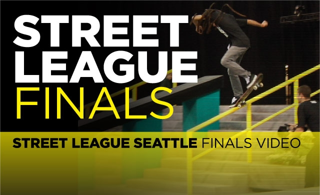 Street League Seattle Finals Video 