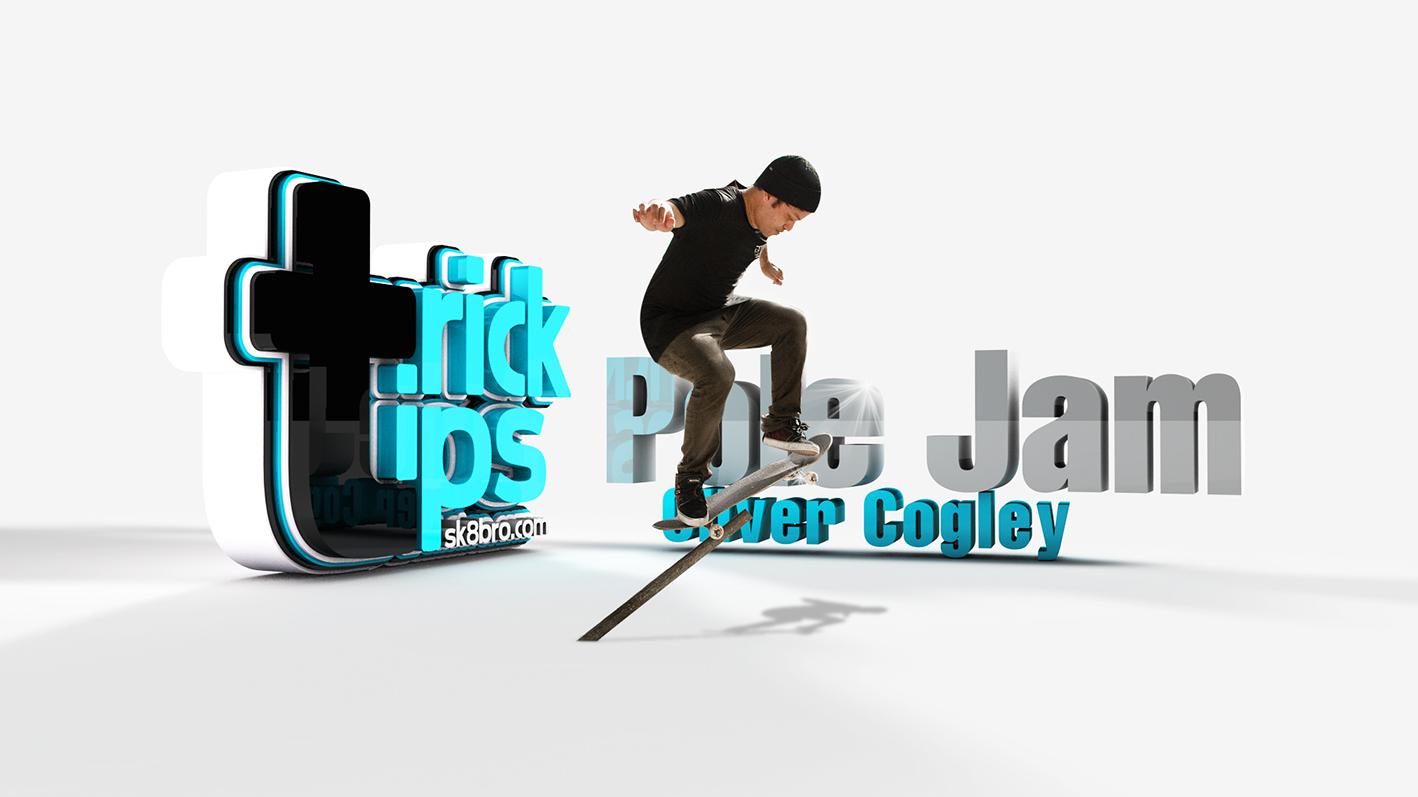 Trick Tips - Pole Jam - Oliver Cogley