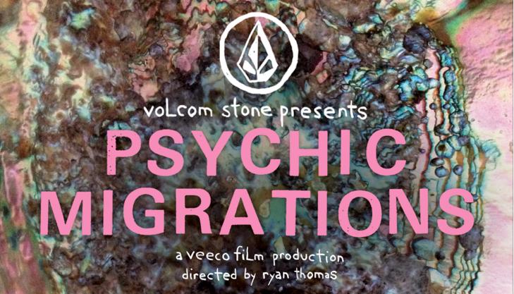 VOLCOM presenta PSYCHIC MIGRATIONS